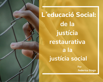 L´educació Social: de la justícia restaurativa a la justícia social