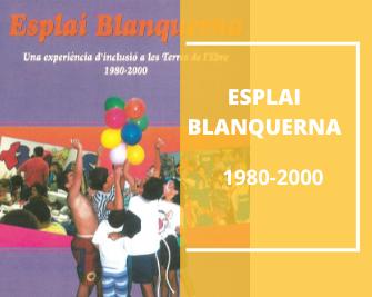 L´Esplai Blanquerna 1980 – 2000